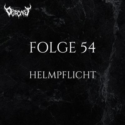 Folge 54 | Helmpflicht