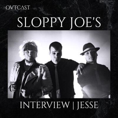 Interview Sloppy Joe's | Jesse