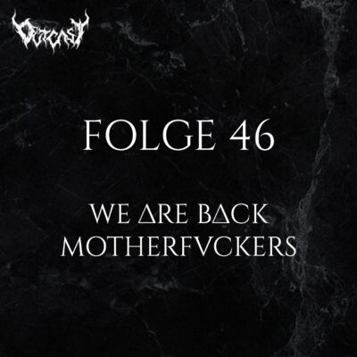 Folge 46 | We Are Back Motherfuckers - Rest In Power Alexi Laiho