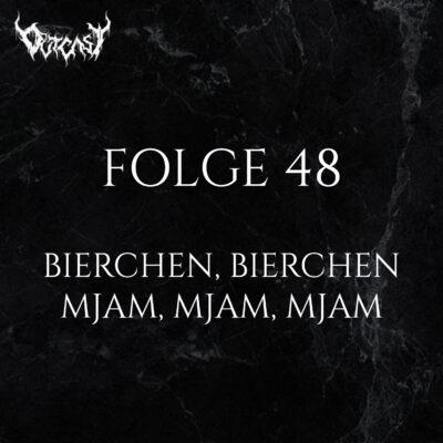 Folge 48 | Bierchen, Bierchen - mjam, mjam, mjam
