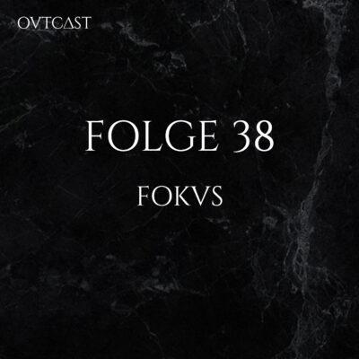 Folge 38 | Fokus