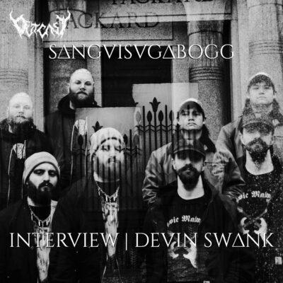 Interview Sanguisugabogg | Devin Swank
