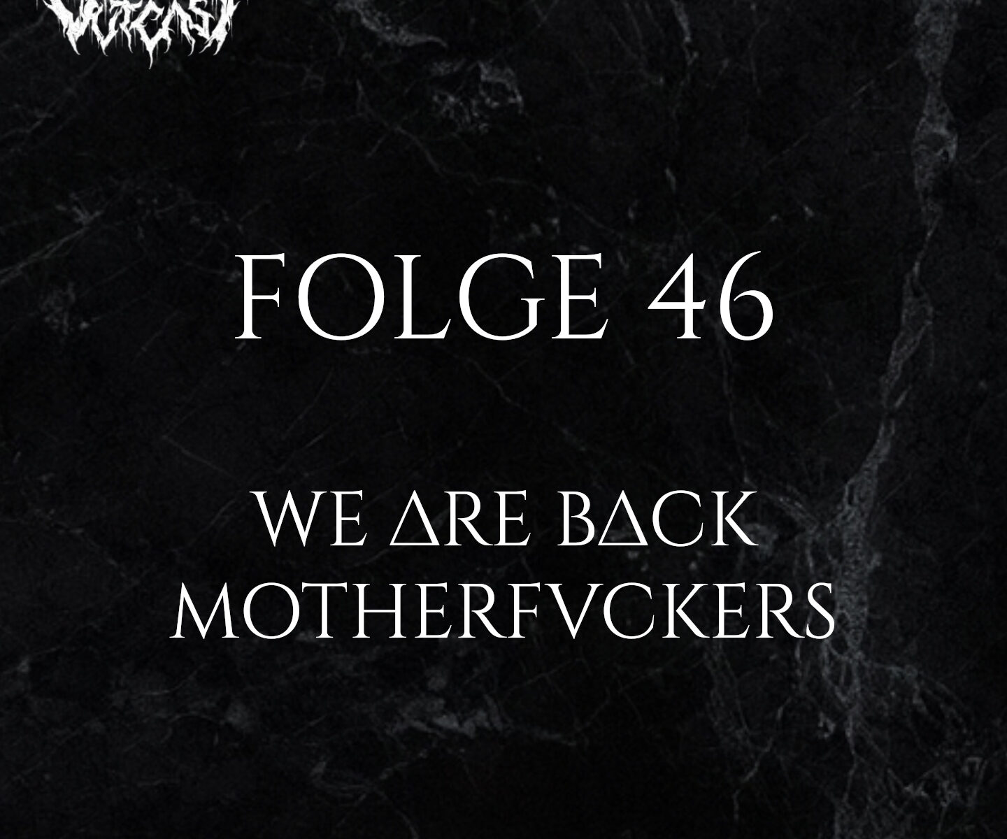 Folge 46 We Are Back Motherfvckers